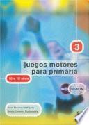 JUEGOS MOTORES PARA PRIMARIA -10 a 12 años- (Libro+CD)