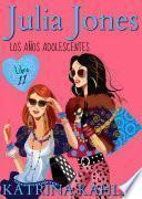 Julia Jones - Los Años Adolescentes: Libro 11