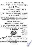 Justa repulsa de iniquas acusaciones. Carta, en que manifestando las imposturas, que contra el Theatro critico y su autor, dio al publico F. Soto Marne