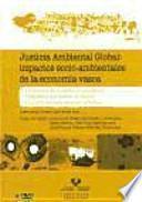Justicia ambiental global : impactos socio-ambientales de la economía vasca