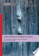 Justicia distributiva en sociedades en transición