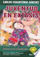 Juventud En Extasis/Youth in Sexual Ecstasy