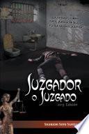 JUZGADOR O JUZGADO