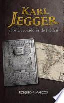 Karl Jegger y los Devoradores de Piedras