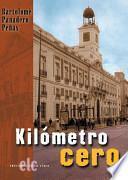 Kilometro Cero/ Kilometer Zero