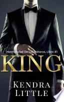 King (La Hermandad de los Solteros, Libro 1)