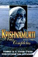 Krishnamurti Obras Completas. Tomo 5. Percepción sin Opciones