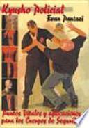 Kyusho Jitsu : programa de puntos vitales para los Cuerpos de Seguridad y Fuerzas de Orden Público
