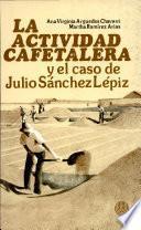 La actividad cafetalera y el caso de Julio Sánchez Lépiz