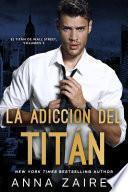 La adicción del titán (El titán de Wall Street nº 2)