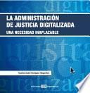 La administración de la justicia digitalizada