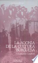 La agonía de la cultura burguesa