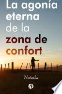 La agonía eterna de la zona de confort