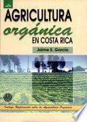 La agricultura orgánica en Costa Rica