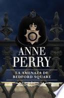 La amenaza de Bedford Square (Inspector Thomas Pitt 19)