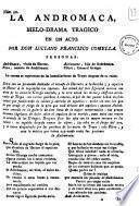 La Andromaca, melo-drama tragico en un acto. Por Don Luciano Francisco Comella