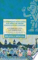 La antropología sociocultural en el México del milenio