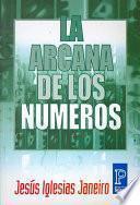 La Arcana De Los Numeros / the Arcanum of Numbers