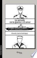 La Armada En La Guerra y El Amor