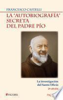 La autobiografía secreta del Padre Pío