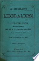 La bancarrota del liberalismo y el catolicismo liberal ...