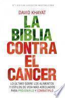 La biblia contra el cáncer