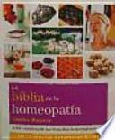 La biblia de la homeopatía : guía completa de los remedios homeopáticos