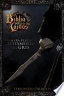 La Biblia de los Caídos. Primera plegaria del testamento del Gris