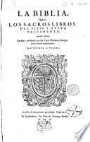 La biblia que es los sacros libros del Viejo y Nuevo Testamento
