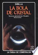 La Bola De Cristal/ the Crystal Ball