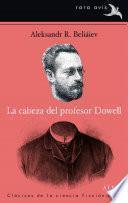La cabeza del profesor Dowell