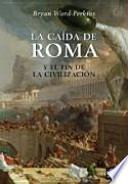 La caída de Roma y el fin de la civilización