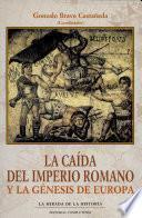 La caída del Imperio Romano y la génesis de Europa
