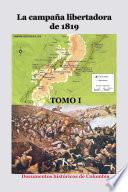 La campaña libertadora de 1819-Tomo I