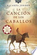 La Canción de Los Caballos / the Song of the Horses