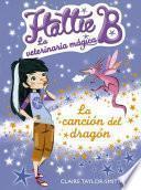 La canción del dragón (Hattie B. La veterinaria mágica 1)