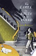 La Carta, la Bruja y el Anillo / the Letter, the Witch, and the Ring