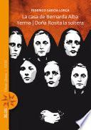 La casa de Bernarda Alba / Yerma / Doña Rosita la soltera