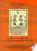 La Casa de la Contratación y la navegación entre España y las Indias