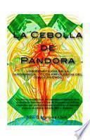 La Cebolla de Pandora: Los Beneficios de la Ignorancia...y los privilegios del conocimiento