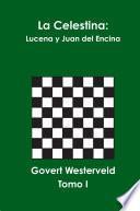 La Celestina: Lucena y Juan del Encina. Tomo I