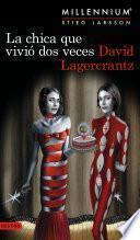 La chica que vivió dos veces (Serie Millennium 6) Edición Colombiana