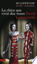 La chica que vivió dos veces (Serie Millennium 6)