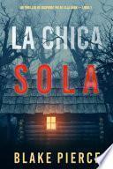 La chica sola (Un thriller de suspense FBI de Ella Dark – Libro 1)