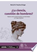 ¿La ciencia, cuestión de hombres? Mujeres entre la discriminación, los estereotipos y el sesgo de género