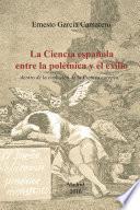 La ciencia española entre la polémica y el exilio