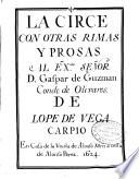 La Circe con otras rimas y prosas, al Exmo. Señor Don Gaspar de Guzman Conde Duque de Olivares