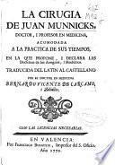 La Cirugia de Juan Munnicks ... acomodada a la practica de sus tiempos ...