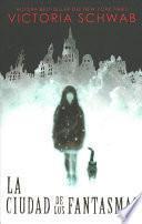 La Ciudad de Los Fantasmas