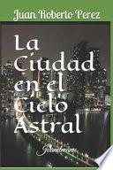 La Ciudad en el Cielo Astral